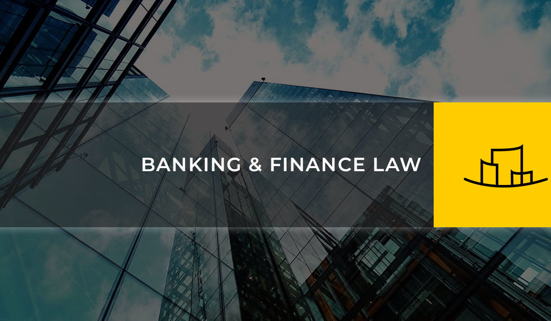 BANKING & FINANCE LAW