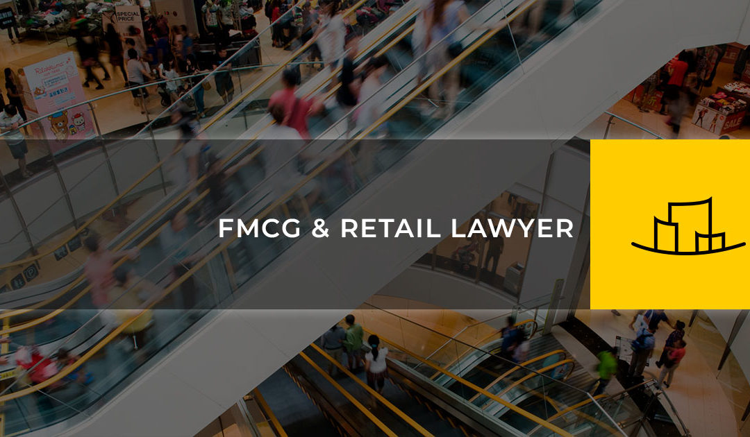 FMCG & RETAIL LAWYER