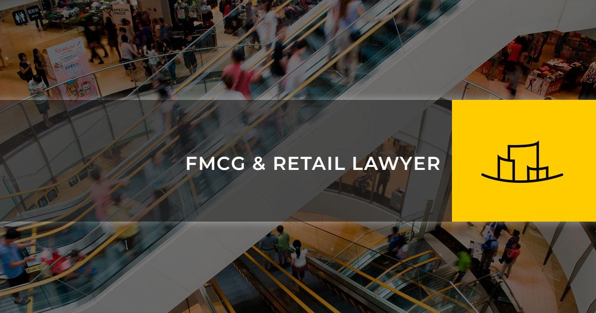 FMCG & RETAIL LAWYER