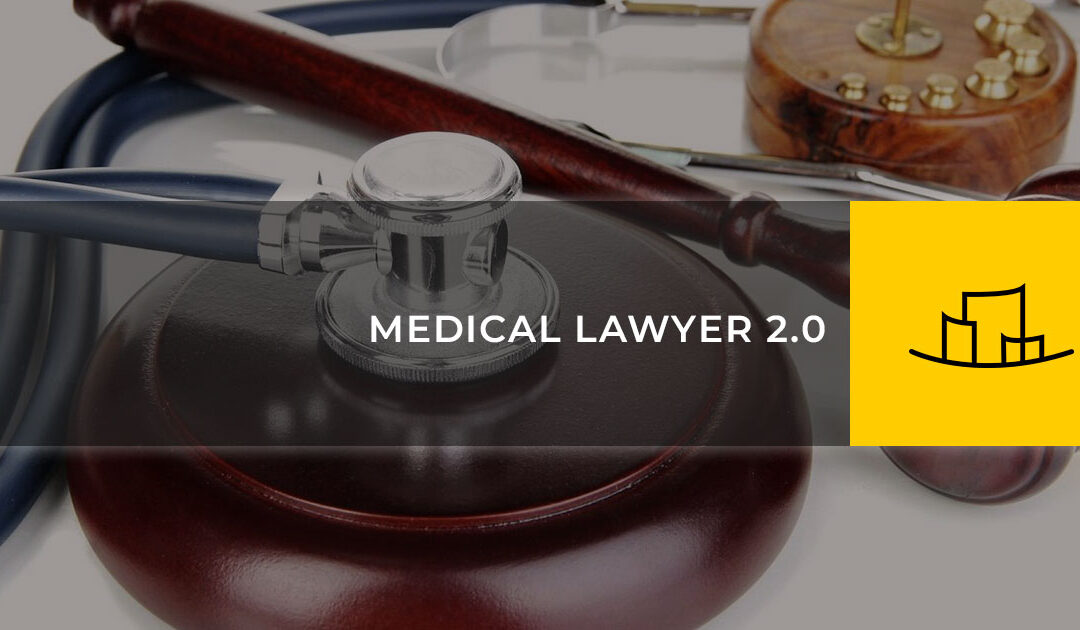 MEDICAL LAWYER 2.0
